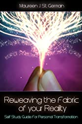 Reweaving the Fabric of Your Reality (English Edition)