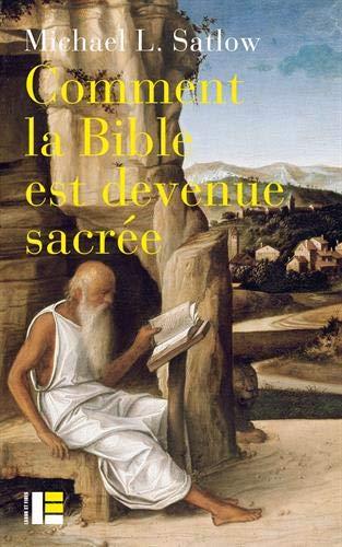 Comment la Bible est devenue sacrée par Michael Satlow