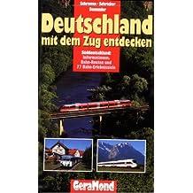 Deutschland mit dem Zug entdecken: Süddeutschland: Informationen, Bahn-Routen und 99 Bahn-Erlebnisziele