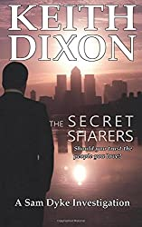 The Secret Sharers: Volume 6 (Sam Dyke Investigations) by Keith Dixon (2015-04-22)