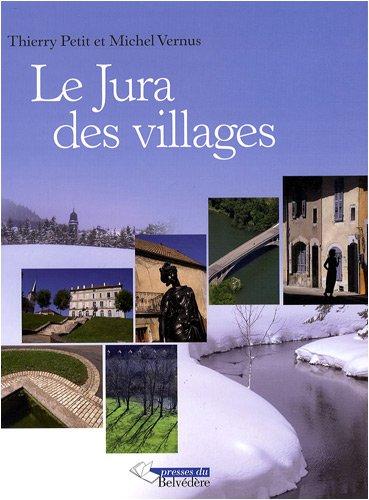 Le Jura des villages par Thierry Petit, Michel Vernus