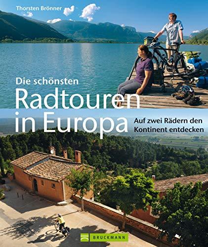 Die schönsten Radtouren in Europa: Auf zwei Rädern den Kontinent entdecken - Radtouren in Deutschland, Norwegen, Schweden, Niederlande, Frankreich, Schweiz, ... uvm. Mit zahlreichen Bildern auf 165 Seiten
