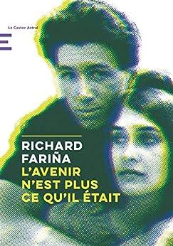 Richard Fariña - L'avenir n'est plus ce qu'il était (Littérature)