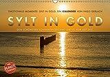 Emotionale Momente: Sylt in Gold. (Wandkalender 2018 DIN A3 quer): Die Insel Sylt hat den schönsten Sonnenuntergang, so die Meinung aller ... 14 ... Orte) [Kalender] [Apr 01, 2017] Gerlach, Ingo
