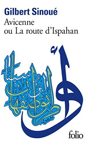 Avicenne ou La route d'Ispahan (Folio t. 2212) par Gilbert Sinoué