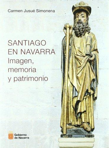 Santiago en Navarra: imagen, memoria y patrimonio por Carmen Jusué Simonena