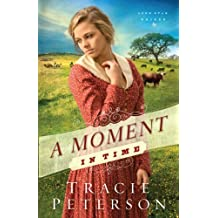A Moment in Time (Lone Star Brides) by Tracie Peterson (2014-06-04)