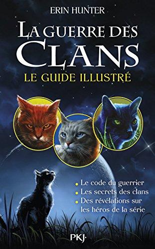 La guerre des Clans : le guide illustr