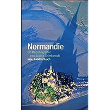 Normandie: Ein Reisebegleiter (insel taschenbuch)