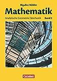Bigalke/Köhler: Mathematik Sekundarstufe II - Allgemeine Ausgabe: Band 2 - Analytische Geometrie, Stochastik: Schülerbuch