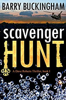 Scavenger Hunt: Book I  in the Dave Roberts thriller trilogy. by [Buckingham, Barry]