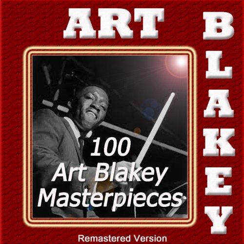 100 Art Blakey Masterpieces (Remastered Version)