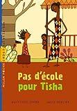 Pas d'école pour Tisha / Quitterie Simon | Simon, Quitterie (1970-....). Auteur