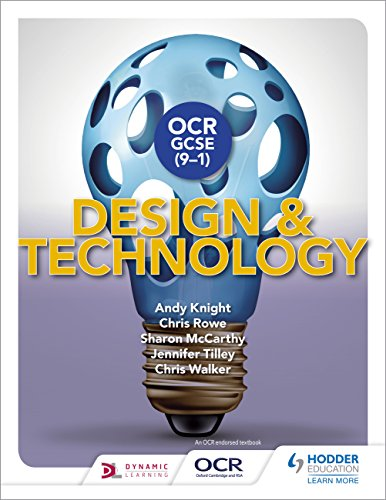 OCR GCSE (9-1) Design and Technology by [Knight, Andy, Rowe, Chris, McCarthy, Sharon, Tilley, Jennifer, Walker, Chris]