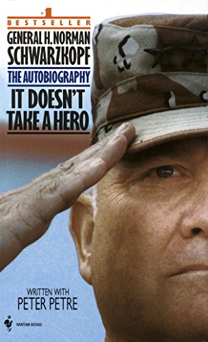 It Doesn\'t Take a Hero: The Autobiography of General Norman Schwarzkopf
