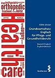 Grundwortschatz Englisch für Pflegeberufe: Deutsch-Englisch Englisch-Deutsch - Adèle Jibidar