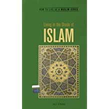 Living in the Shade of Islam (How to Live as a Muslim)
