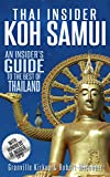 Thai Insider: Koh Samui: An Insider's Guide to the Best of Thailand (English Edition)