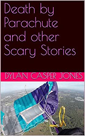 Death by Parachute and other Scary Stories