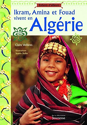 Ikram, Amina et Fouad vivent en Algérie