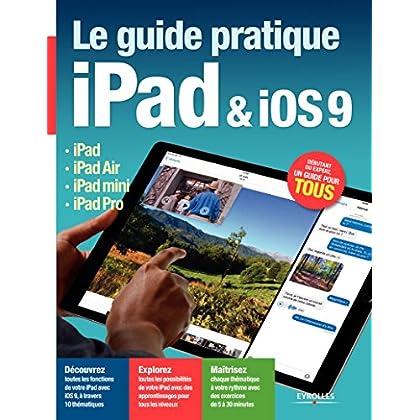 Le guide pratique iPad et iOS9: iPad - iPad Air - iPad mini - iPad Pro (Série Hightech)
