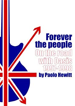 OASIS Forever The People (English Edition) par [Hewitt, Paolo]