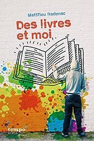 Des livres et moi par Radenac