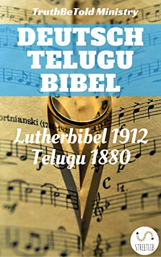 Deutsche Telugu Bibel: Lutherbibel 1912 - Telugu 1880 (Parallel Bible Halseth German 10)