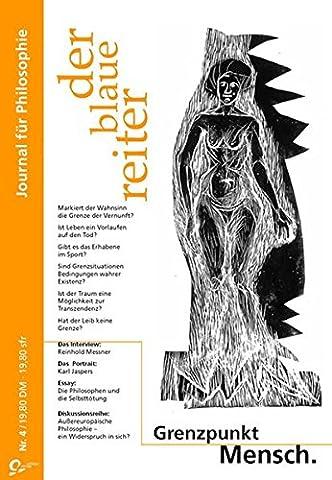 Der blaue reiter, Journal für Philosophie, Nr.4, Grenzpunkt Mensch