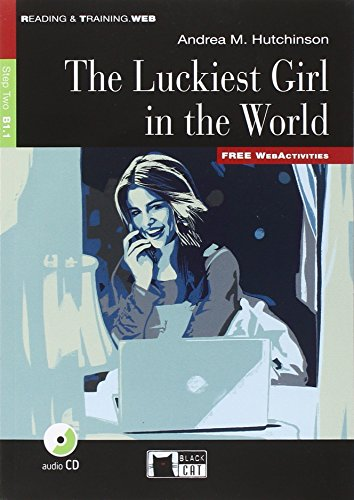 The luckiest girl in the world. Con espansione online. Con CD Audio