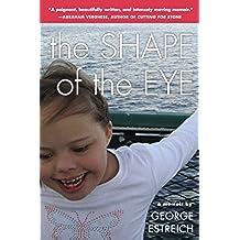 The Shape of the Eye: A Memoir (English Edition)