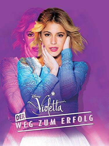 Violetta: Der Weg zum Erfolg