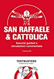 San Raffaele & Cattolica. Esercizi guidati e simulazioni commentate