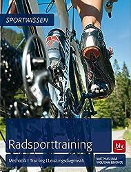Radsporttraining: Methodik - Training - Leistungsdiagnostik