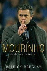 Mourinho: Anatomy Of A Winner by Patrick Barclay (2005-09-01)