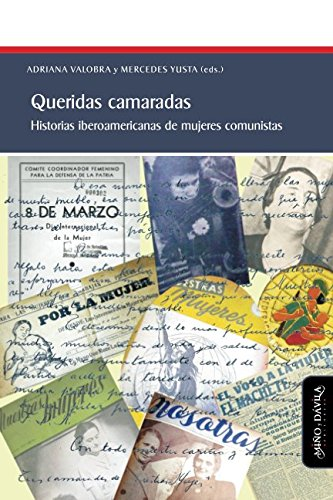Queridas camaradas. Historias iberoamericanas de mujeres comunistas