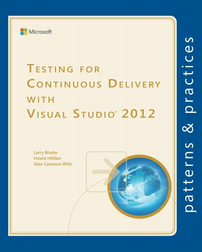 Testing for Continuous Delivery with Visual Studio 2012 (Microsoft patterns & practices) (English Edition)