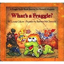 What's a Fraggle? by Louise Gikow (1984-05-01)