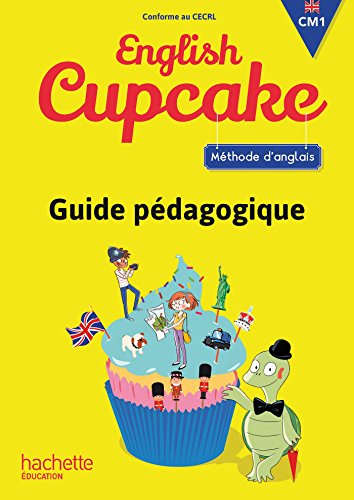 Anglais CM1 - Collection English Cupcake - Guide pédagogique - Ed. 2016