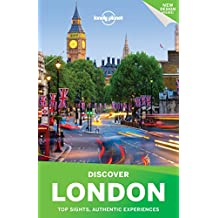 Lonely Planet Discover London 2017: Top Sights, Authentic Experiences