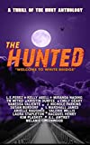 Book cover image for The Hunted: Welcome to Whitebridge (Thrill of the Hunt Anthology Book 3)