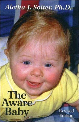 Portada del libro The Aware Baby by Aletha Jauch Solter (2001-05-01)