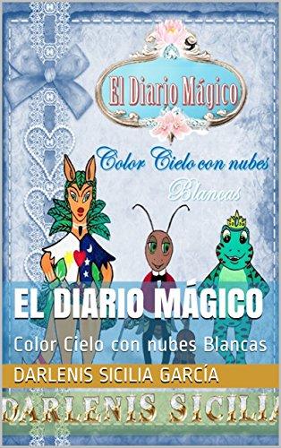El Diario Mágico: Color Cielo con nubes Blancas por Darlenis Sicilia García