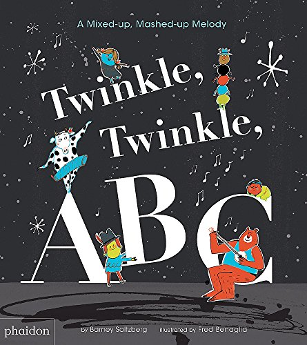 Twinkle, Twinkle, ABC: A Mixed-Up, Mashed-Up Melody (Libri per bambini)
