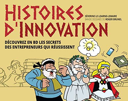 Histoires d'innovation : Découvrez en BD les secrets des entrepreneurs qui réussissent