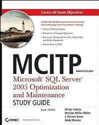 MCITP Administrator Microsoft SQL Server 2005 Optimization and Maintenance Study Guide: Exam 70-444 by Isakov, Victor, Miller-White, Marilyn, Jones, J. Steven, War (2007) Paperback