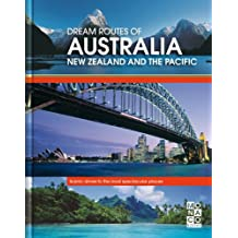 Dream Routes of Australia, New Zealand and the Pacific: Scenic drives to the most spectacular places