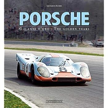Porsche: Gli Anni D'oro/the Golden Years [Lingua Inglese]