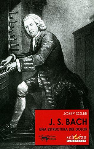 J. S. Bach: Una estructura del dolor (Musicalia Scherzo nº 1) por Josep Soler