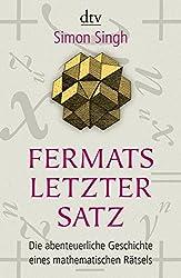 Fermats letzter Satz: Die abenteuerliche Geschichte eines mathematischen Rätsels (dtv Sachbuch)